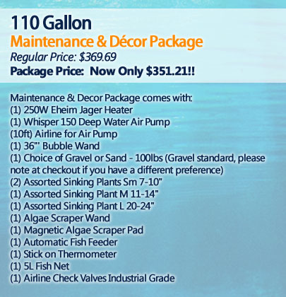 110 Gallon Maintenance and Décor Package