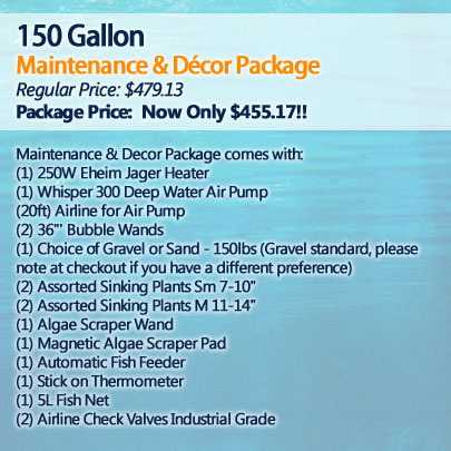 150 Gallon Maintenance and Décor Package