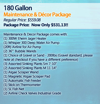 180 Gallon Maintenance and Décor Package